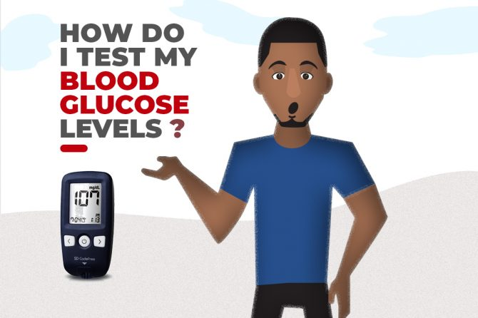 HOW DO I TEST MY BLOOD GLUCOSE LEVELS?